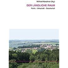 Der ländliche Raum: Politik - Wirtschaft - Gesellschaft
