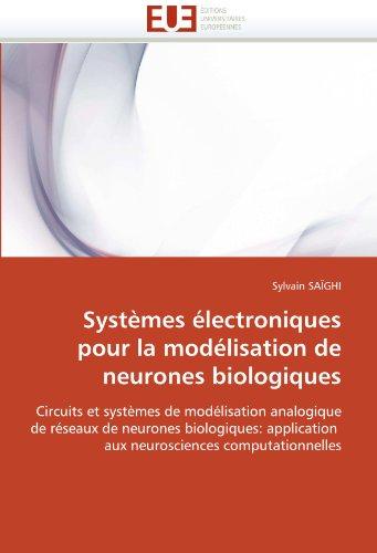 Systèmes électroniques pour la modélisation de neurones biologiques par Sylvain SAÏGHI