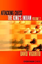 Attacking Chess: The King's Indian: volume 2 (Everyman Chess) by David Vigorito (2011-05-31)
