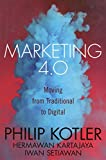 Marketing 4.0 : Moving from Traditional to Digital...