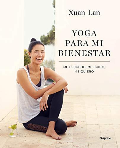 Yoga para mi bienestar: Me escucho, me cuido, me quiero (Vivir mejor) por Xuan-Lan
