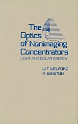 The Optics of Nonimaging Concentrators: Light and Solar Energy by W.T. Welford