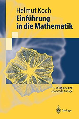 Einfuhrung in die Mathematik: Hintergrunde der Schulmathematik (Springer-Lehrbuch)