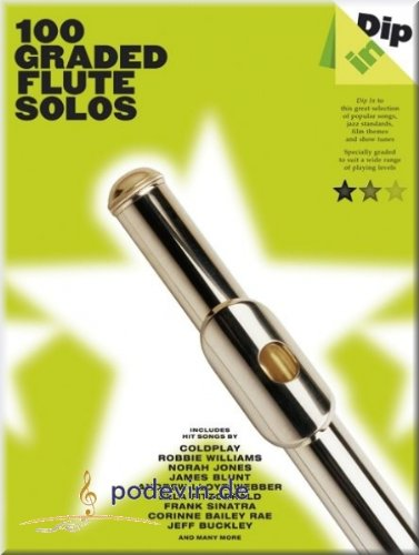 Dip In - 100 Graded Flute Solos - Flöte Noten [Musiknoten]