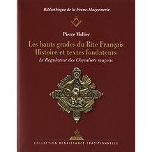 Les hauts grades du rite français : Histoire et textes fondateurs, le régulateur des chevaliers maçons