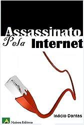 Assassinato pela Internet (Literatura Língua Portuguesa) (Portuguese Edition)
