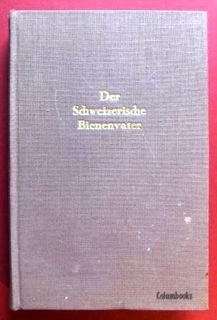 Der schweizerische Bienenvater. Lehrbuch der Bienenzucht mit 206 Illustrationen.