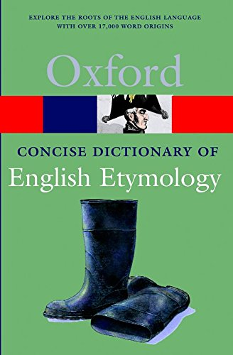 The Concise Oxford Dictionary Of English Etymology (Concise Oxf Dictionary Of English Etymology)
