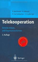 Telekooperation: Verteilte Arbeits- und Organisationsformen (German Edition)
