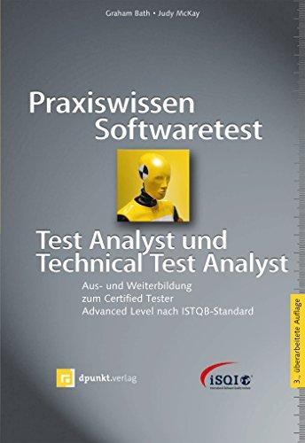 Praxiswissen Softwaretest - Test Analyst und Technical Test Analyst: Aus- und Weiterbildung zum Certified Tester - Advanced Level nach ISTQB-Standard (iSQI-Reihe) -