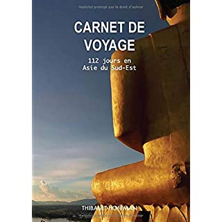 Carnet de Voyage 112 Jours en Asie du Sud Est
