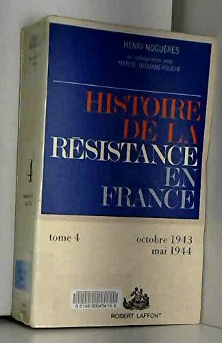 Histoire de la Résistance en France, tome 4 : Octobre 1943-Mai 1944