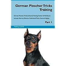 German Pinscher Tricks Training German Pinscher Tricks & Games Training Tracker & Workbook. Includes: German Pinscher Multi-Level Tricks, Games & Agility. Part 1