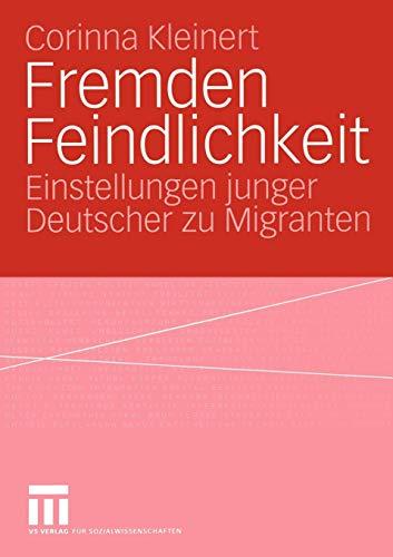 Fremden Feindlichkeit: Einstellungen junger Deutscher zu Migranten
