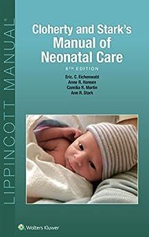 Cloherty and Stark's Manual of Neonatal Care by [Hansen, Anne R., Eichenwald, Eric C., Stark, Ann R., Martin, Camilia R.]