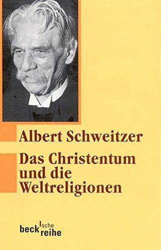 Das Christentum und die Weltreligionen: Zwei Aufsätze zur Religionsphilosophie