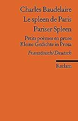Le spleen de Paris /Pariser Spleen: Petits poèmes en prose /Kleine Gedichte in Prosa. Franz. /Dt. (Reclams Universal-Bibliothek)