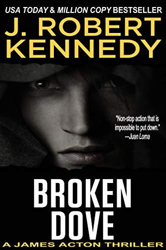Broken Dove (A James Acton Thriller, Book #3) (James Acton Thrillers) (English Edition)