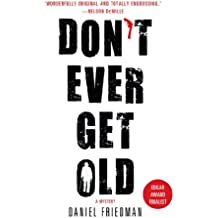 Don't Ever Get Old (Buck Schatz)