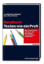 Texten wie ein Profi - Das Handbuch. Über 10.000 Wörter, mit denen Sie überzeugen und überall gut ankommen (Kompakt.)