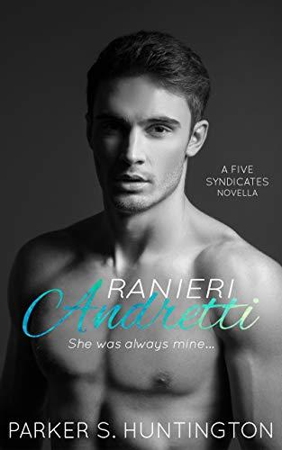 Ranieri Andretti: A Second-Chance Mafia Romance Novella (English Edition)