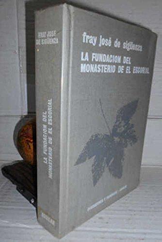 FUNDACIÓN DEL MONASTERIO DE EL ESCORIAL. 1ª edición en colección. Prólogo de Federico Carlos Sainz de Robles. Con 33 ilustraciones