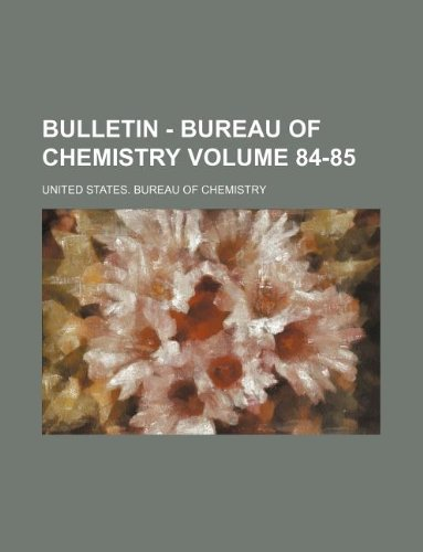 Bulletin - Bureau of Chemistry Volume 84-85