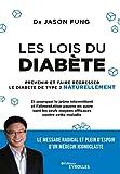 Les lois du diabète: Prévenir et faire régresser le diabète de type 2 naturellement