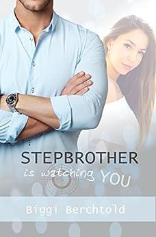 Stepbrother is watching you von [Berchtold, Biggi]