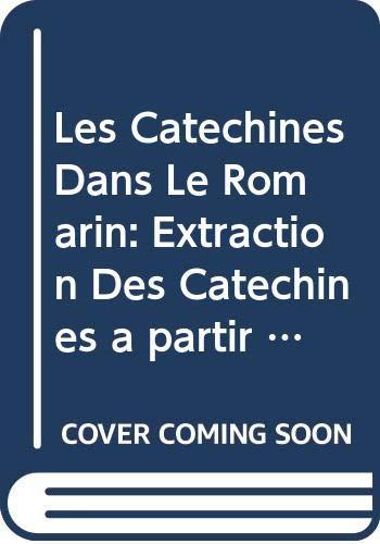 Les Catéchines Dans Le Romarin: Extraction Des Catéchines à partir Du Romarin Et l'étude De Son Activité Antioxydante (OMN.UNIV.EUROP.)