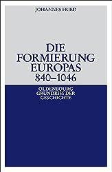 Die Formierung Europas 8401046 (Oldenbourg Grundriss Der Geschichte, Band 6)