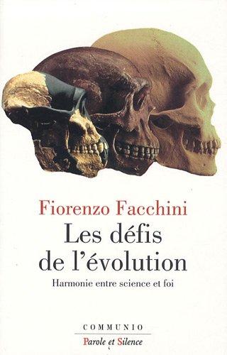 Les défis de l'évolution : Harmonie entre science et foi par Fiorenzo Facchini