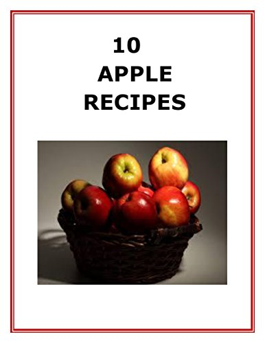 10 Apple Recipes (10 Recipe Series Book 1) (English Edition) Pat Butter