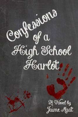 [(Confessions of a High School Harlot)] [By (author) Jaime Maat] published on (June, 2014)