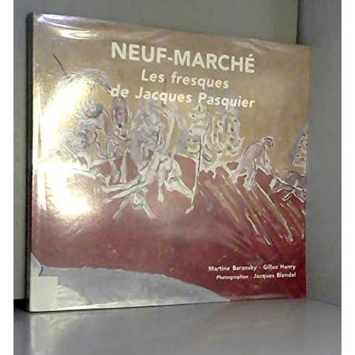 Neuf-Marché : Les fresques de Jacques Pasquier, 1962-1963