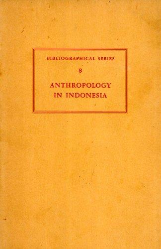 Anthropology in Indonesia: a bibliographical review (Koninklijk Instituut voor Taal -, Land- en Volkenkunde. Bibliographical series)