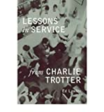 (LESSONS IN SERVICE FROM CHARLIE TROTTER ) BY LAWLER, EDMUND{AUTHOR}Hardcover