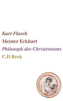 Meister Eckhart: Philosoph des Christentums von [Flasch, Kurt]