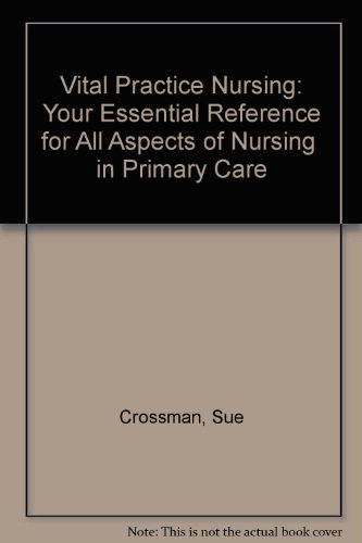 Vital Practice Nursing: Your Essential Reference for All Aspects of Nursing  in Primary Care
