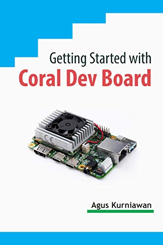 Getting Started with Coral Dev Board (English Edition) - Coral Edge