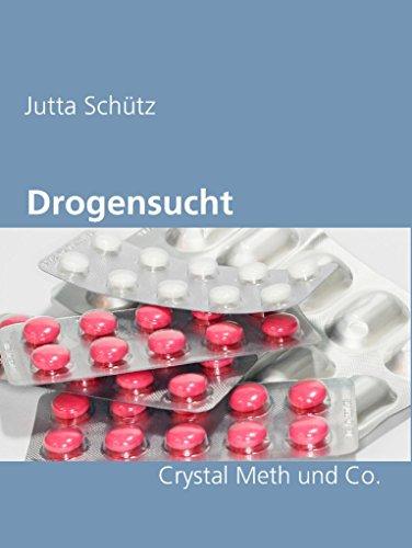 Drogensucht: Crystal Meth und Co.