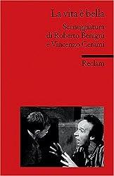 La vita è bella: Sceneggiatura di Roberto Benigni e Vincenzo Cerami (Fremdsprachentexte) (Reclams Universal-Bibliothek)
