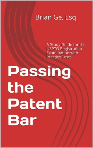 Passing the Patent Bar: A Study Guide for the USPTO Registration Examination with Practice Tests (English Edition)