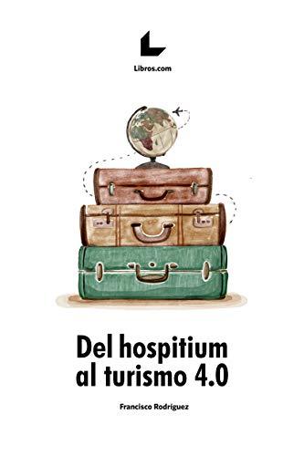 Del hospitium al turismo 4.0 por Francisco Rodríguez