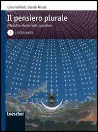 Il pensiero plurale. Filosofia: storia, testi, questioni. Per i Licei e gli Ist. magistrali. Con espansione online: 3