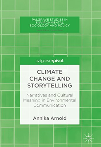 Climate Change and Storytelling: Narratives and Cultural Meaning in Environmental Communication (Palgrave Studies in Environmental Sociology and Policy) (English Edition)