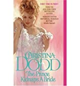[(The Prince Kidnaps a Bride)] [by: Christina Dodd]