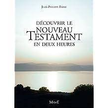 Découvrir le Nouveau Testament en deux heures