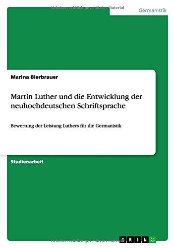 Martin Luther und die Entwicklung der neuhochdeutschen Schriftsprache by Marina Bierbrauer (2014-12-01)