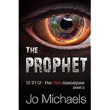 The Prophet (12.21.12 - The Hate Apocalypse Book 5)